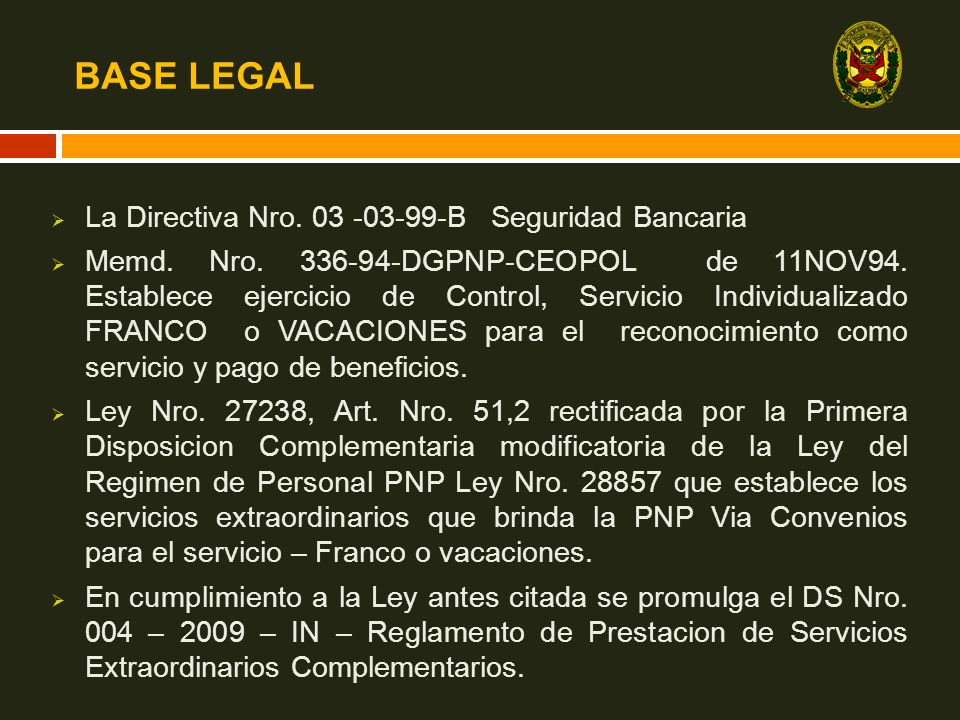 BASE LEGAL La Directiva Nro. 03 -03-99-B Seguridad Bancaria