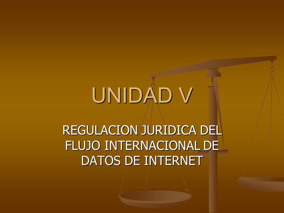 REGULACION JURIDICA DEL FLUJO INTERNACIONAL DE DATOS DE INTERNET