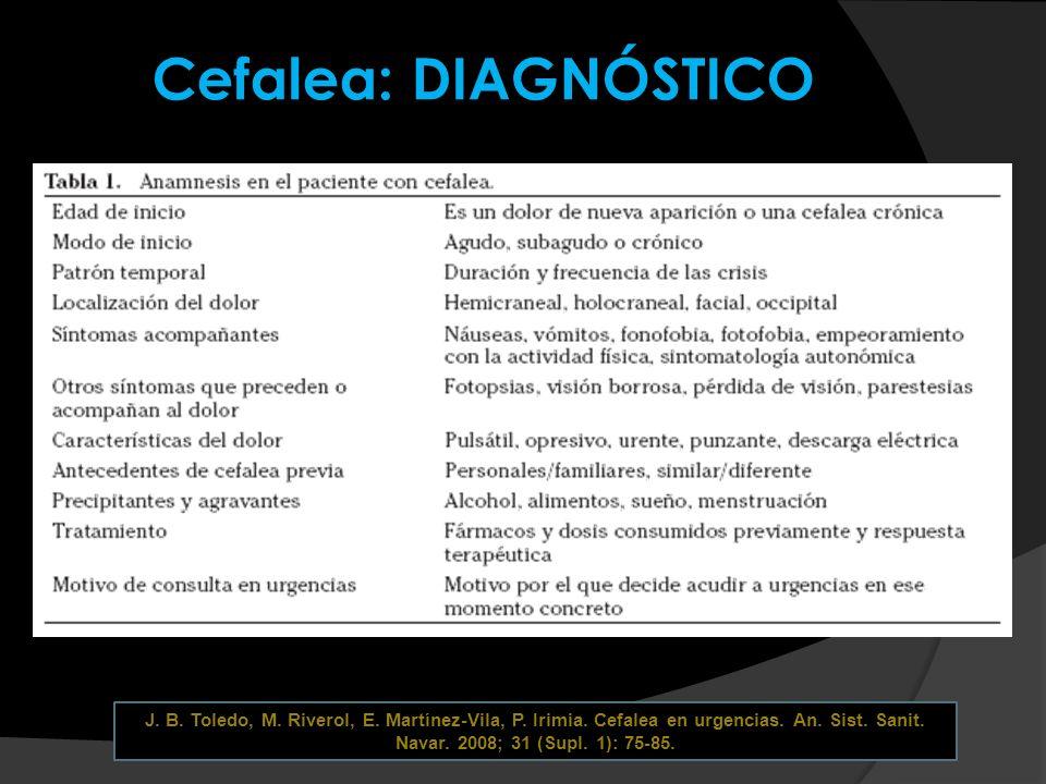 Cefalea: DIAGNÓSTICO J. B. Toledo, M. Riverol, E.