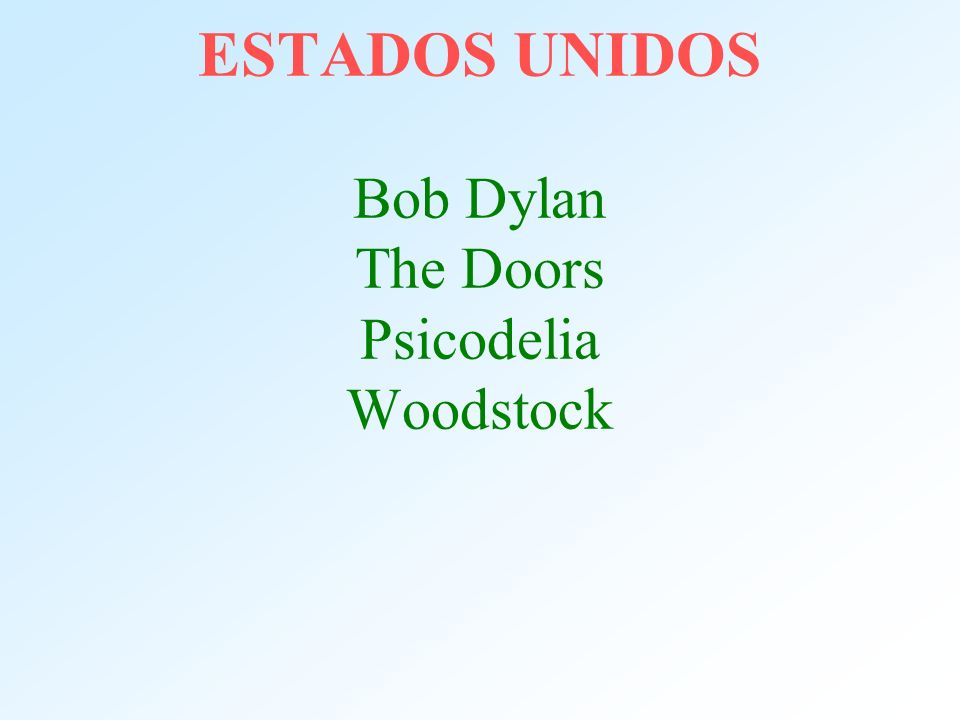 ESTADOS UNIDOS Bob Dylan The Doors Psicodelia Woodstock