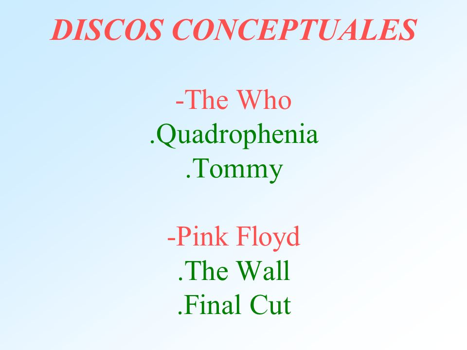 DISCOS CONCEPTUALES -The Who .Quadrophenia .Tommy -Pink Floyd .The Wall .Final Cut
