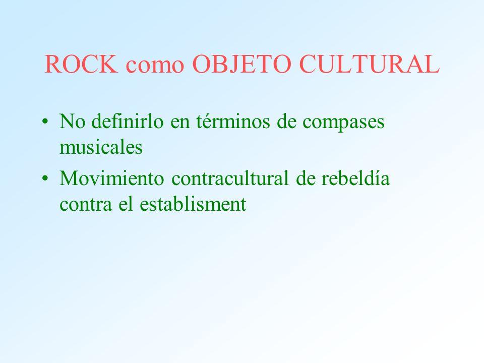 ROCK como OBJETO CULTURAL