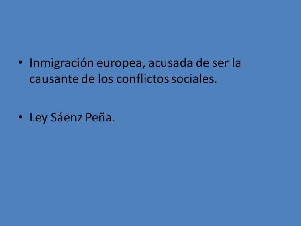 Inmigración europea, acusada de ser la causante de los conflictos sociales.