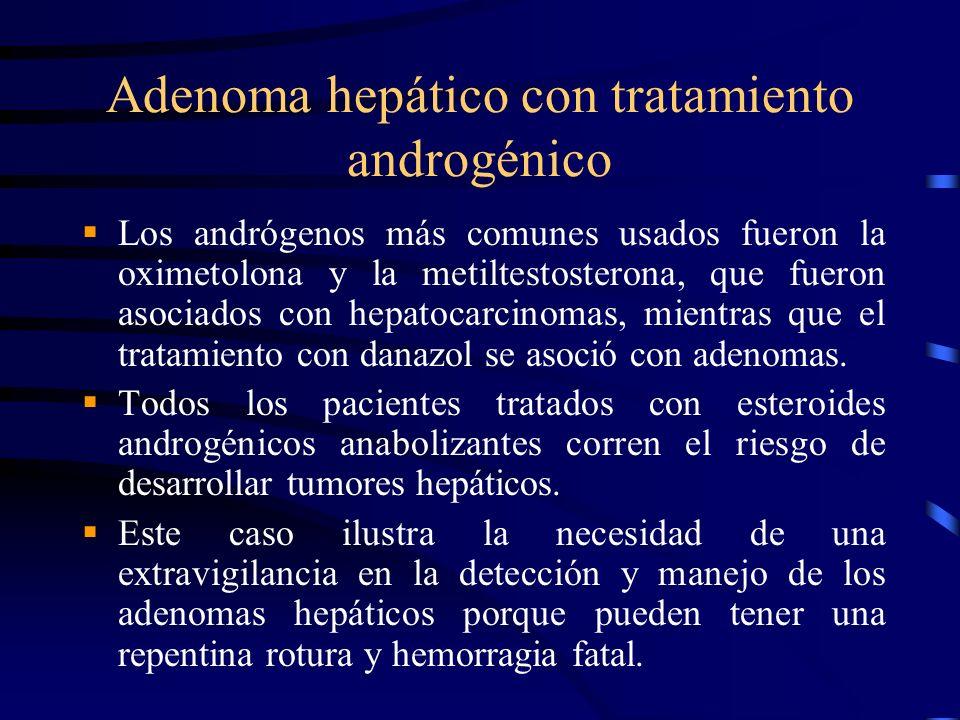 Adenoma hepático con tratamiento androgénico