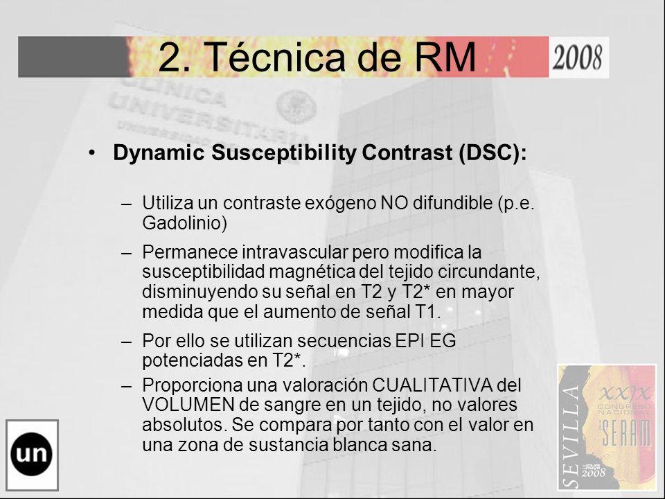 2. Técnica de RM Dynamic Susceptibility Contrast (DSC):