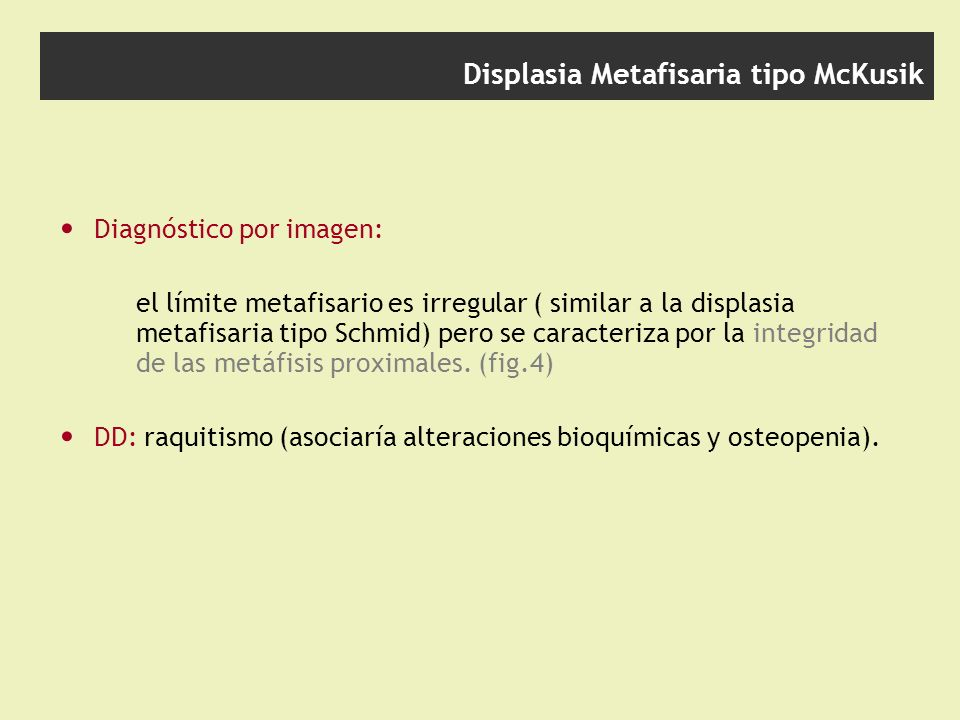 Displasia Metafisaria tipo McKusik
