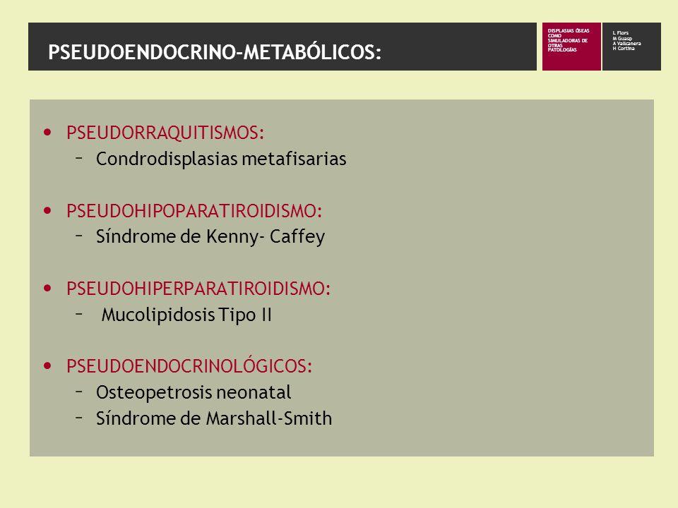 PSEUDOENDOCRINO-METABÓLICOS: