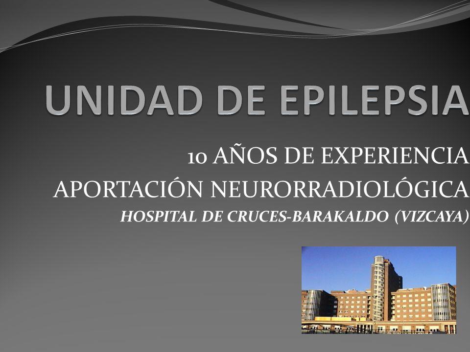 UNIDAD DE EPILEPSIA 10 AÑOS DE EXPERIENCIA