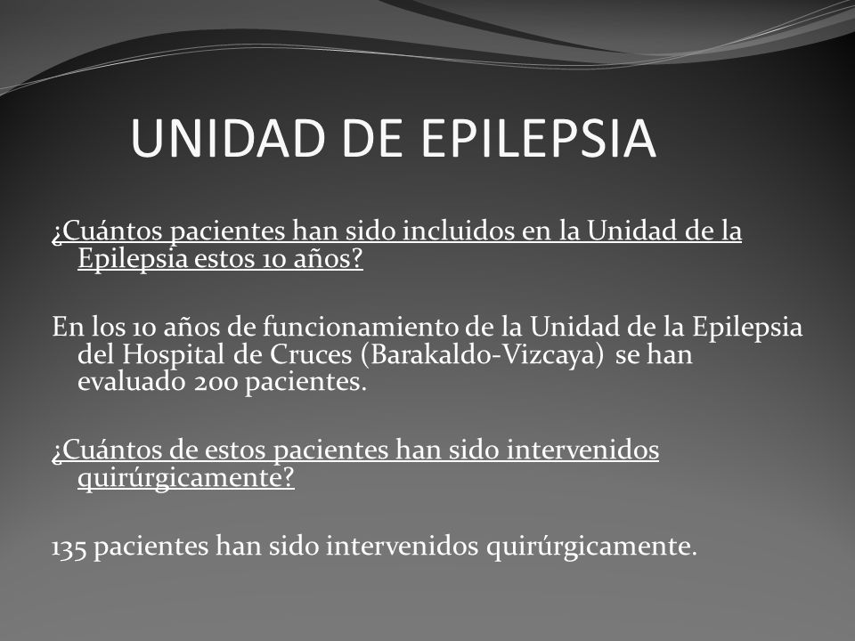 UNIDAD DE EPILEPSIA ¿Cuántos pacientes han sido incluidos en la Unidad de la Epilepsia estos 10 años