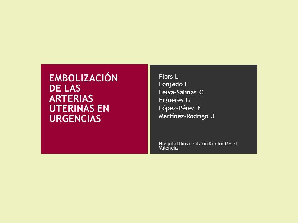 EMBOLIZACIÓN DE LAS ARTERIAS UTERINAS EN URGENCIAS