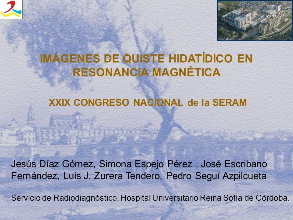 IMÁGENES DE QUISTE HIDATÍDICO EN RESONANCIA MAGNÉTICA