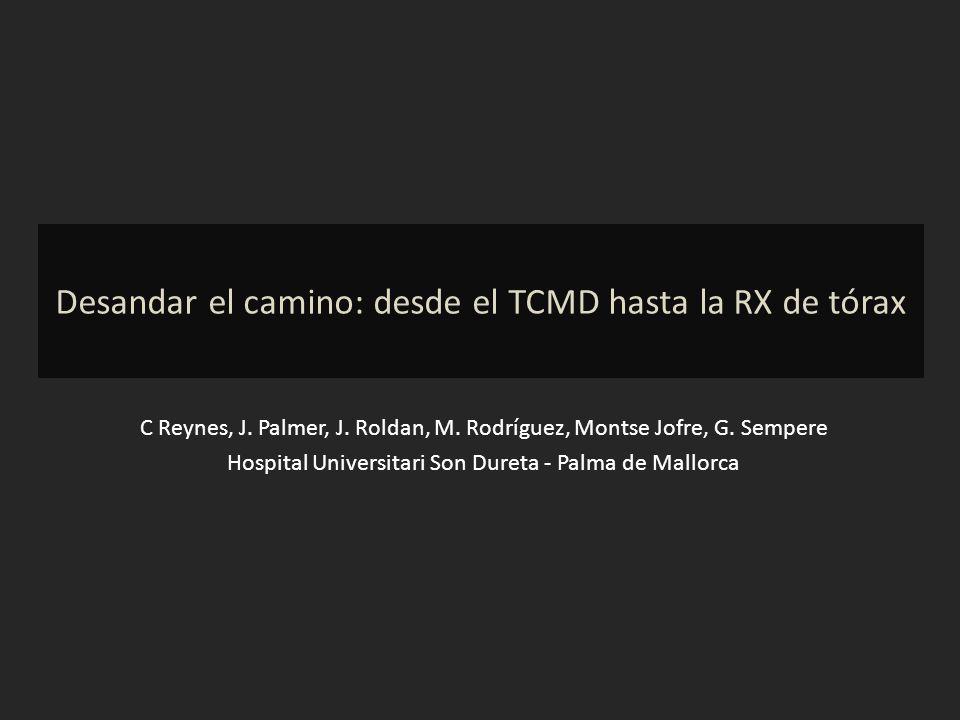 Desandar el camino: desde el TCMD hasta la RX de tórax
