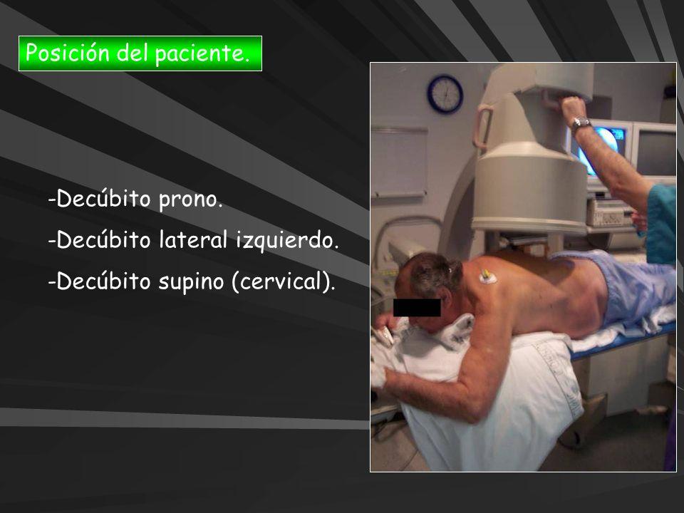 Posición del paciente. -Decúbito prono. -Decúbito lateral izquierdo. -Decúbito supino (cervical).
