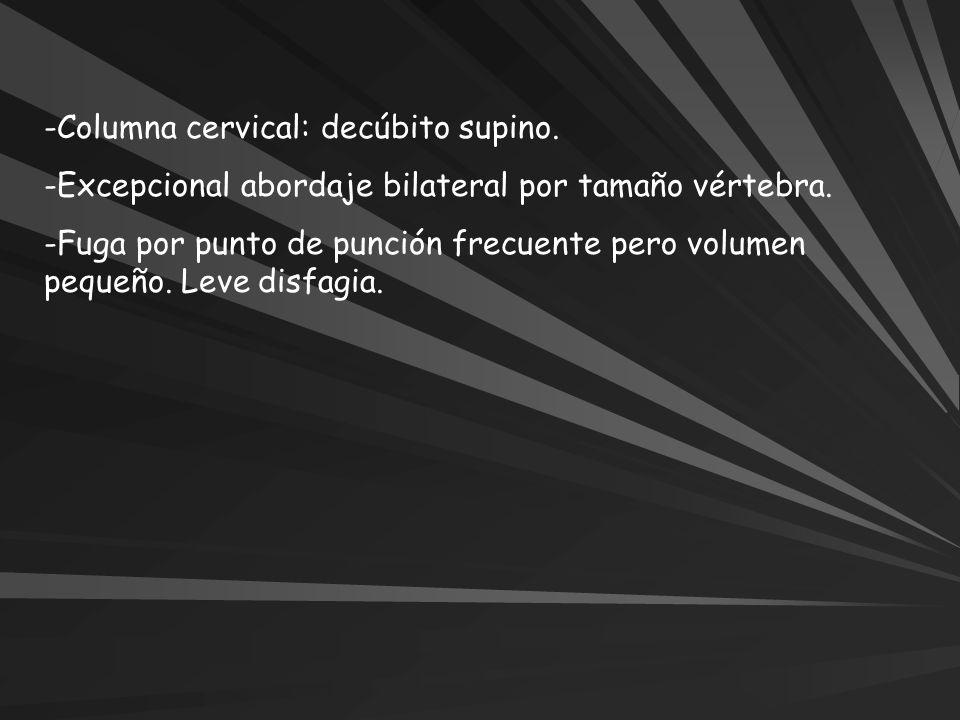 Columna cervical: decúbito supino.