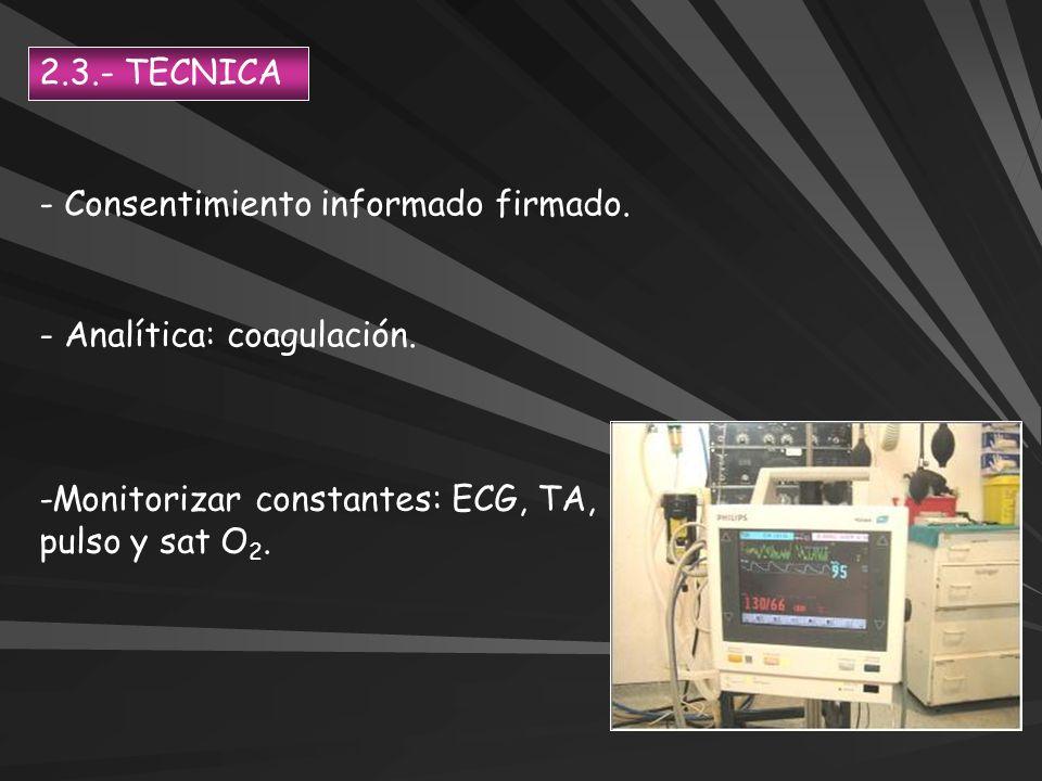 2.3.- TECNICA - Consentimiento informado firmado. - Analítica: coagulación.