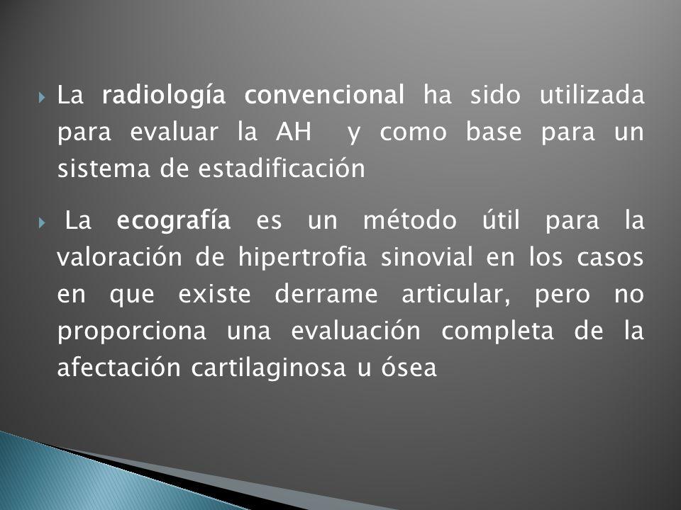 La radiología convencional ha sido utilizada para evaluar la AH y como base para un sistema de estadificación