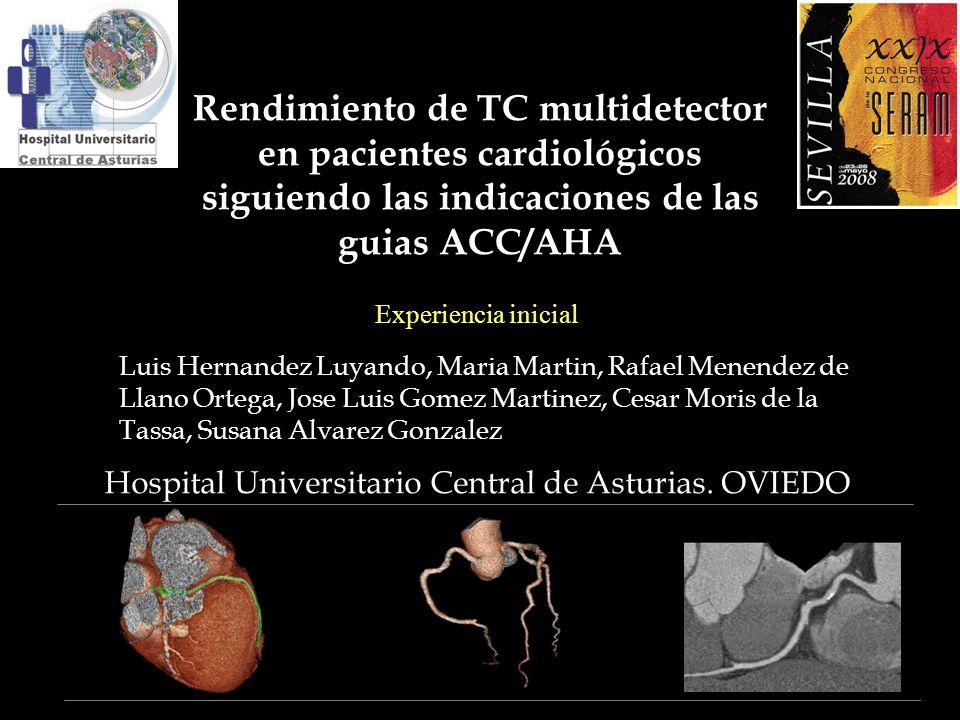 Rendimiento de TC multidetector en pacientes cardiológicos siguiendo las indicaciones de las guias ACC/AHA