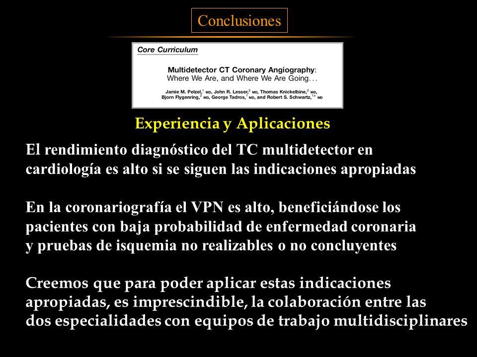 Conclusiones Experiencia y Aplicaciones. El rendimiento diagnóstico del TC multidetector en.