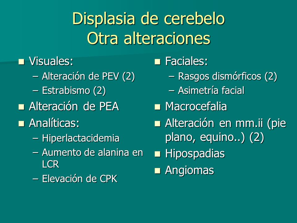 Displasia de cerebelo Otra alteraciones