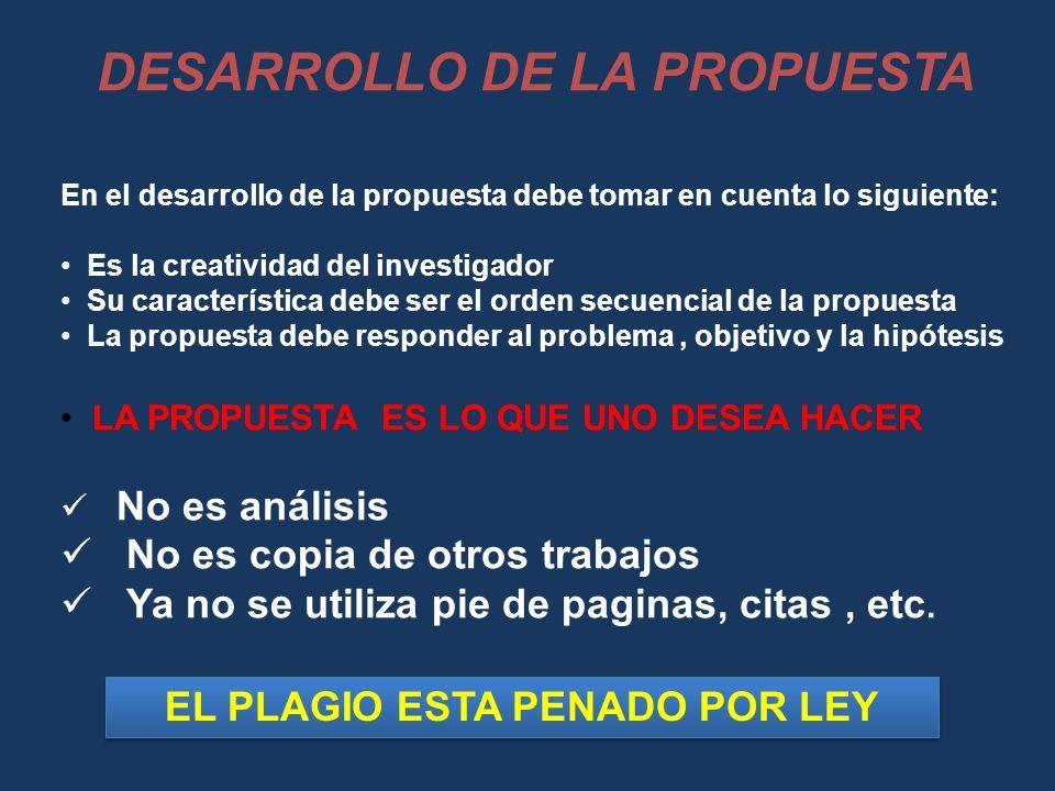 DESARROLLO DE LA PROPUESTA EL PLAGIO ESTA PENADO POR LEY