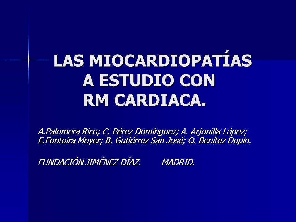 LAS MIOCARDIOPATÍAS A ESTUDIO CON RM CARDIACA.