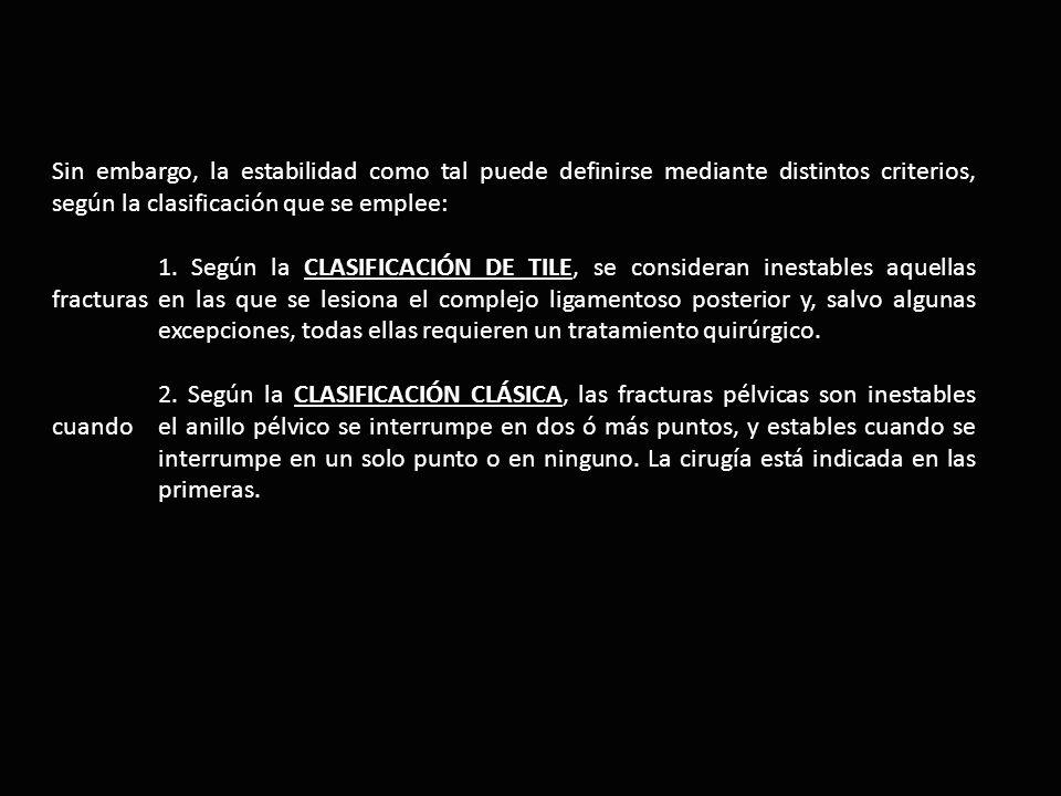 Sin embargo, la estabilidad como tal puede definirse mediante distintos criterios, según la clasificación que se emplee: