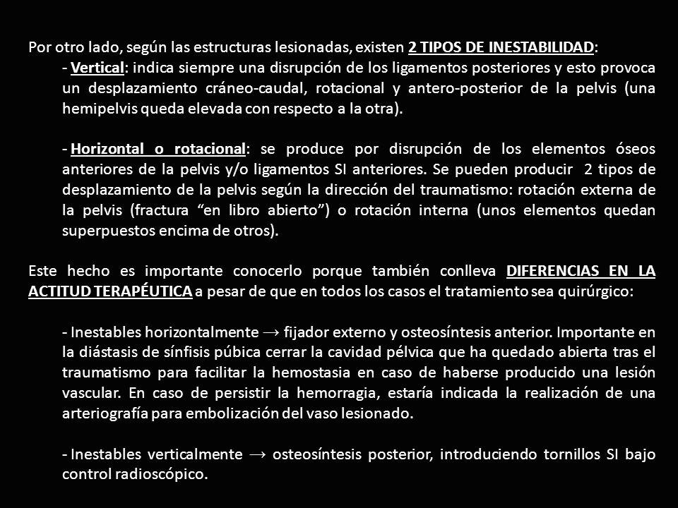 Por otro lado, según las estructuras lesionadas, existen 2 tipos de inestabilidad: