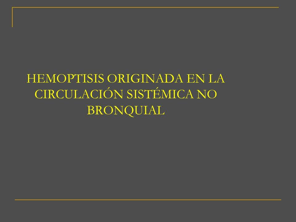 HEMOPTISIS ORIGINADA EN LA CIRCULACIÓN SISTÉMICA NO BRONQUIAL
