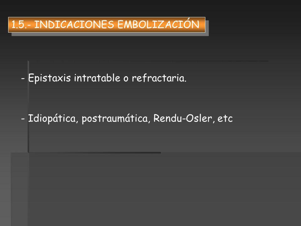 1.5.- INDICACIONES EMBOLIZACIÓN