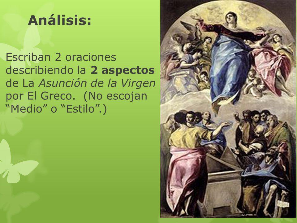 Análisis: Escriban 2 oraciones describiendo la 2 aspectos de La Asunción de la Virgen por El Greco.