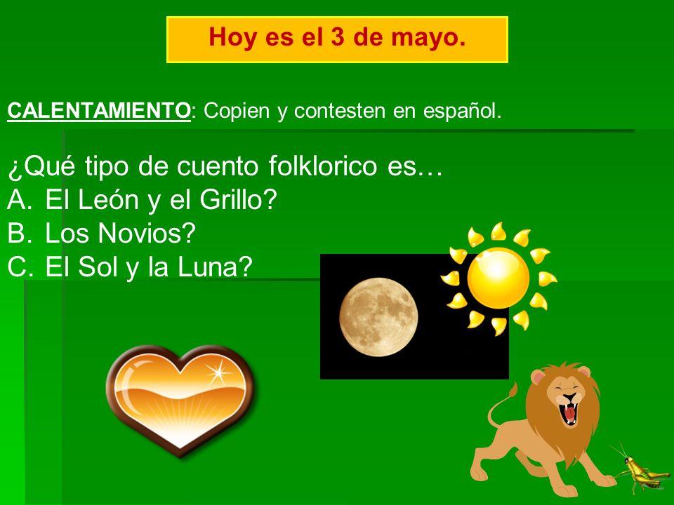 ¿Qué tipo de cuento folklorico es… El León y el Grillo Los Novios