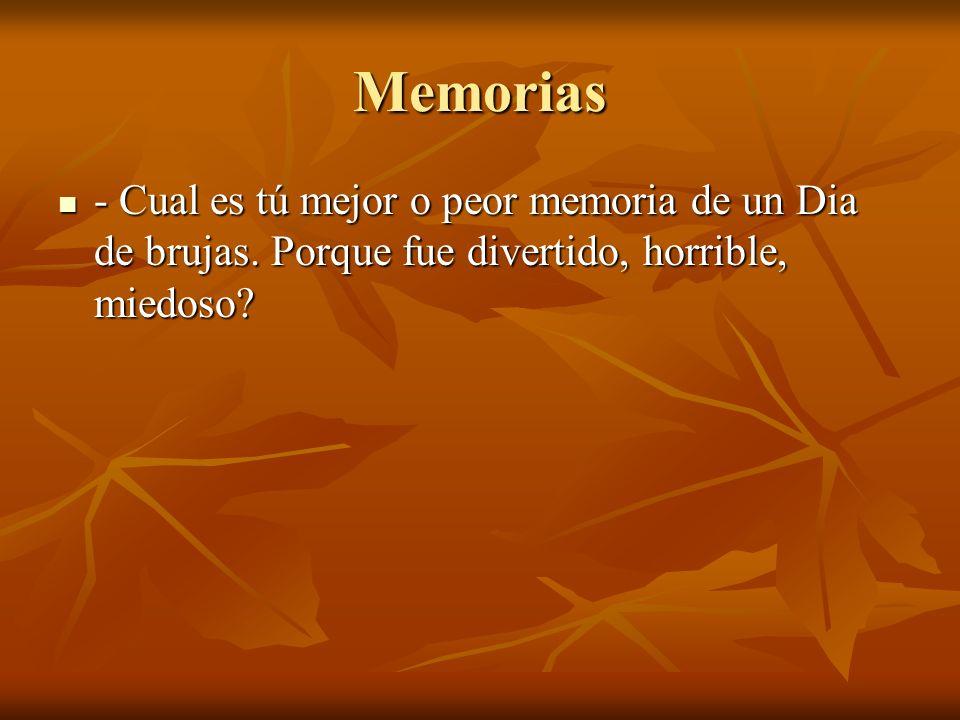 Memorias - Cual es tú mejor o peor memoria de un Dia de brujas.