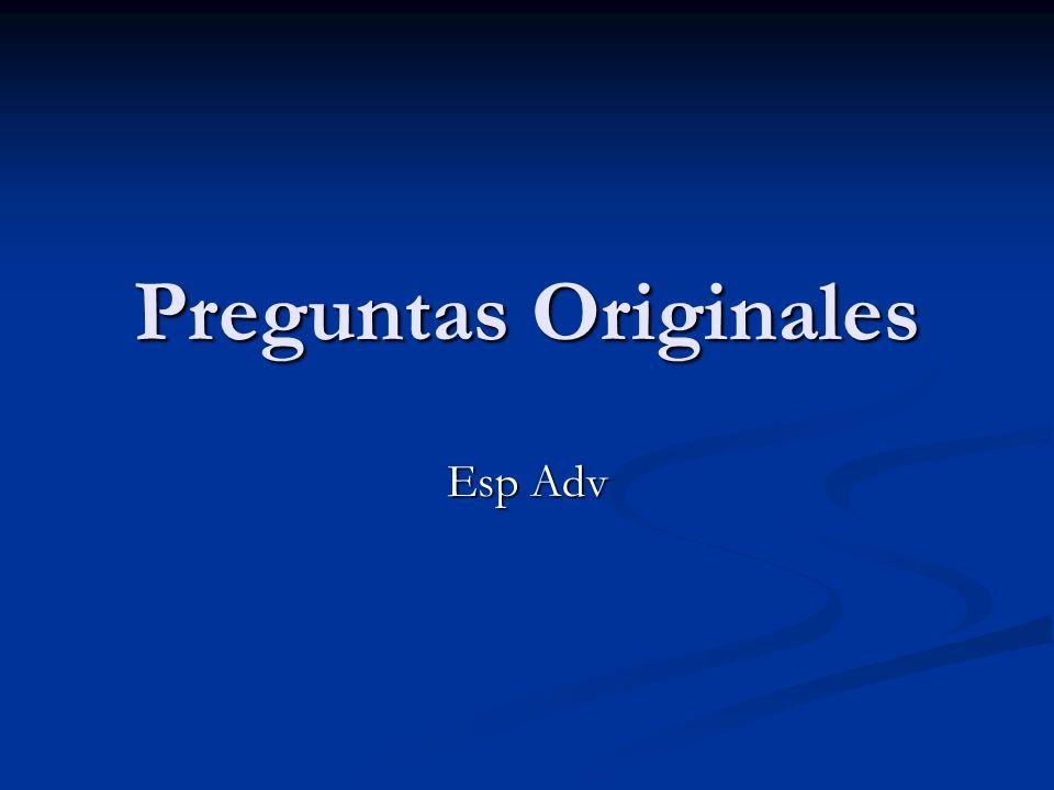 Preguntas Originales Esp Adv