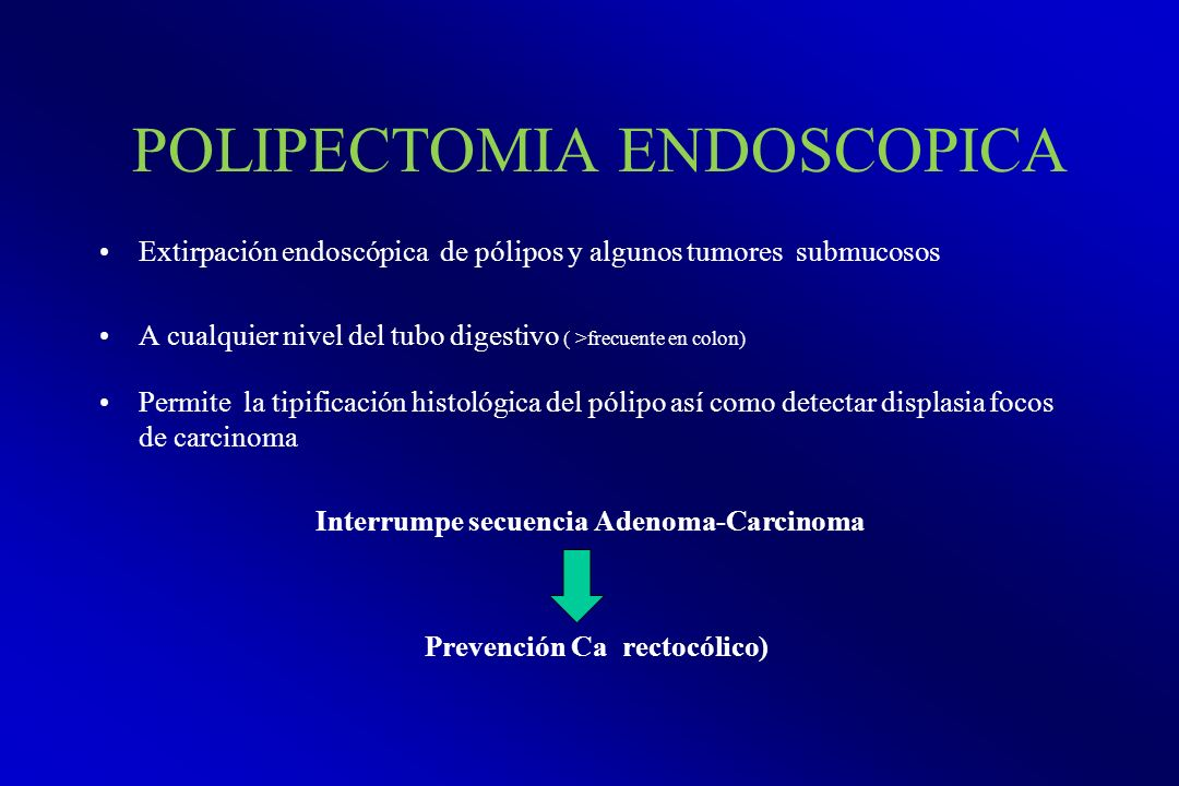 POLIPECTOMIA ENDOSCOPICA