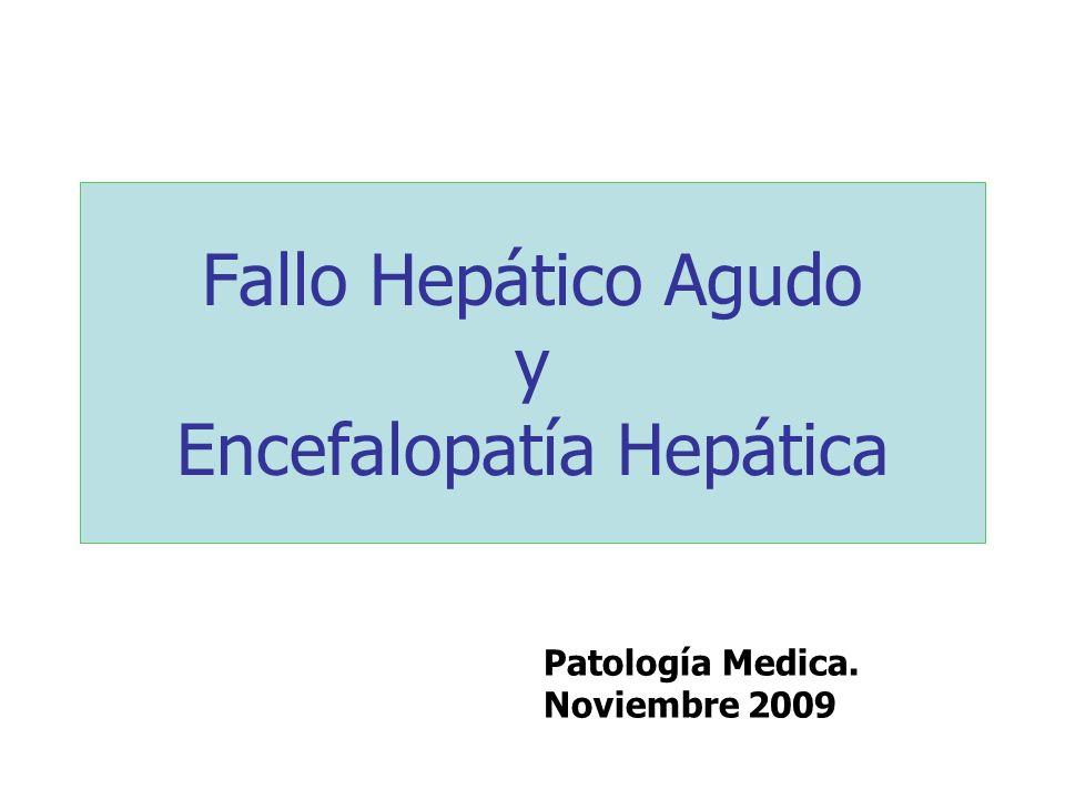 Fallo Hepático Agudo y Encefalopatía Hepática