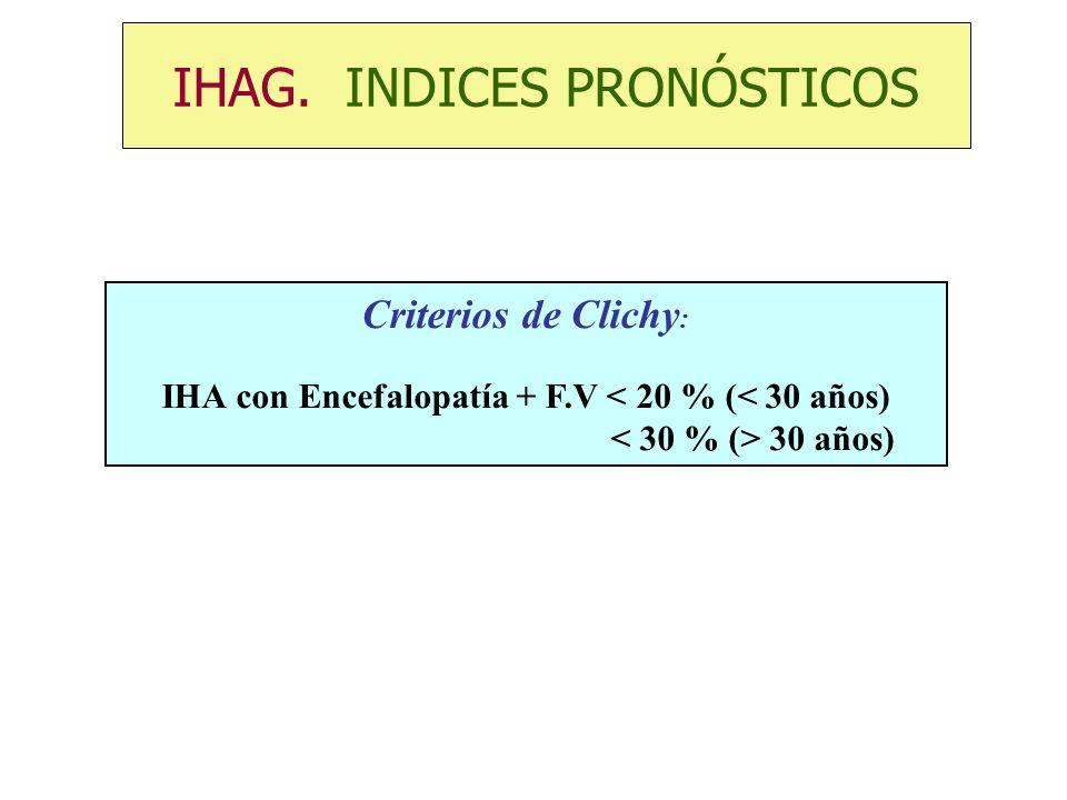 IHA con Encefalopatía + F.V < 20 % (< 30 años)