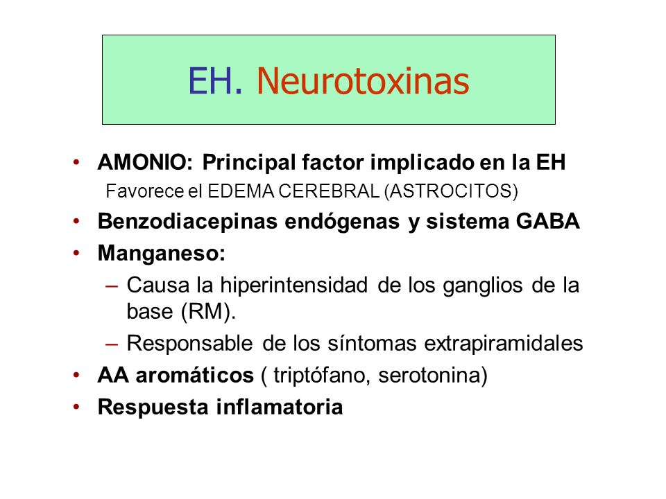 EH. Neurotoxinas AMONIO: Principal factor implicado en la EH
