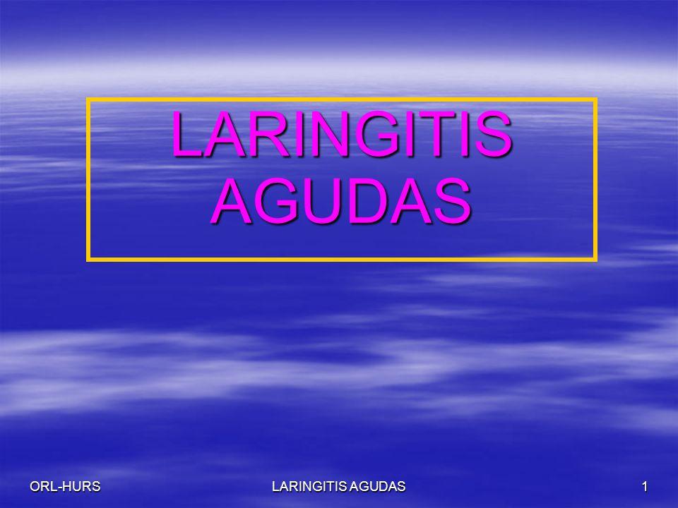 LARINGITIS AGUDAS ORL-HURS LARINGITIS AGUDAS