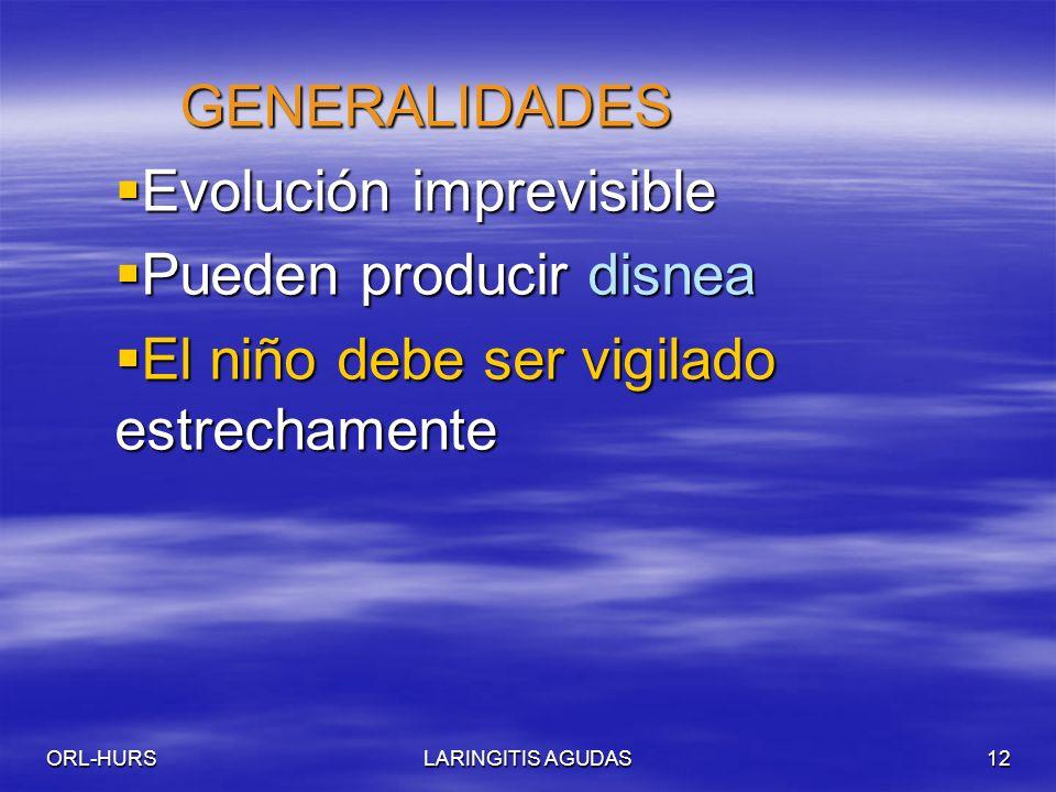 Evolución imprevisible Pueden producir disnea