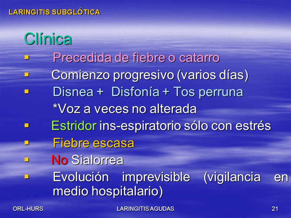 Clínica Precedida de fiebre o catarro