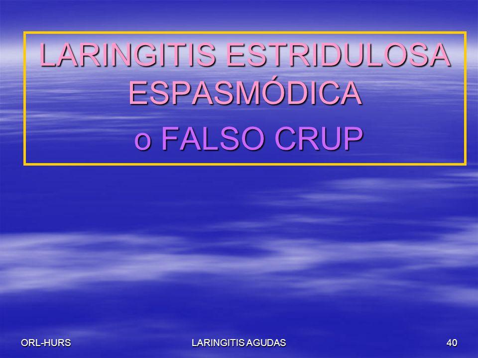 LARINGITIS ESTRIDULOSA ESPASMÓDICA o FALSO CRUP