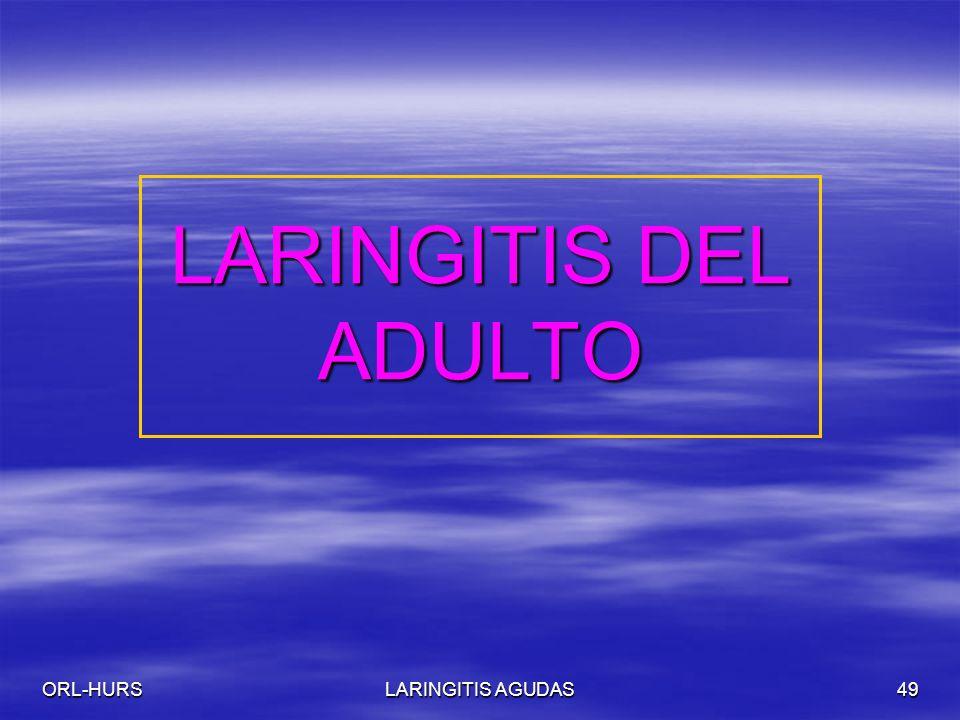 LARINGITIS DEL ADULTO ORL-HURS LARINGITIS AGUDAS