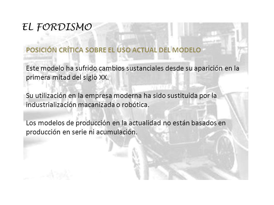 EL FORDISMO POSICIÓN CRÍTICA SOBRE EL USO ACTUAL DEL MODELO