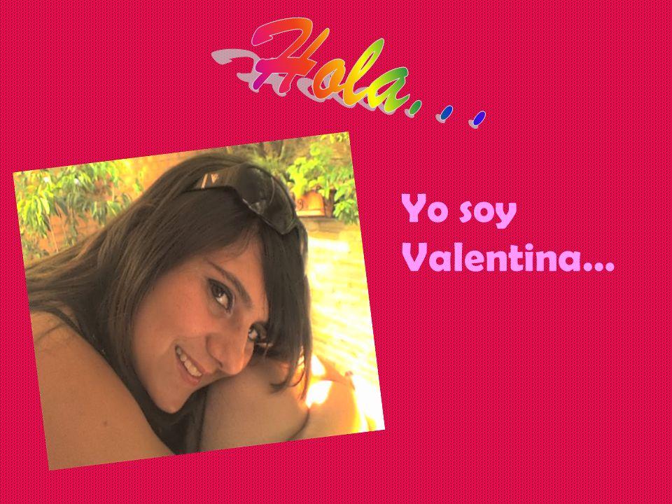 Hola... Yo soy Valentina…