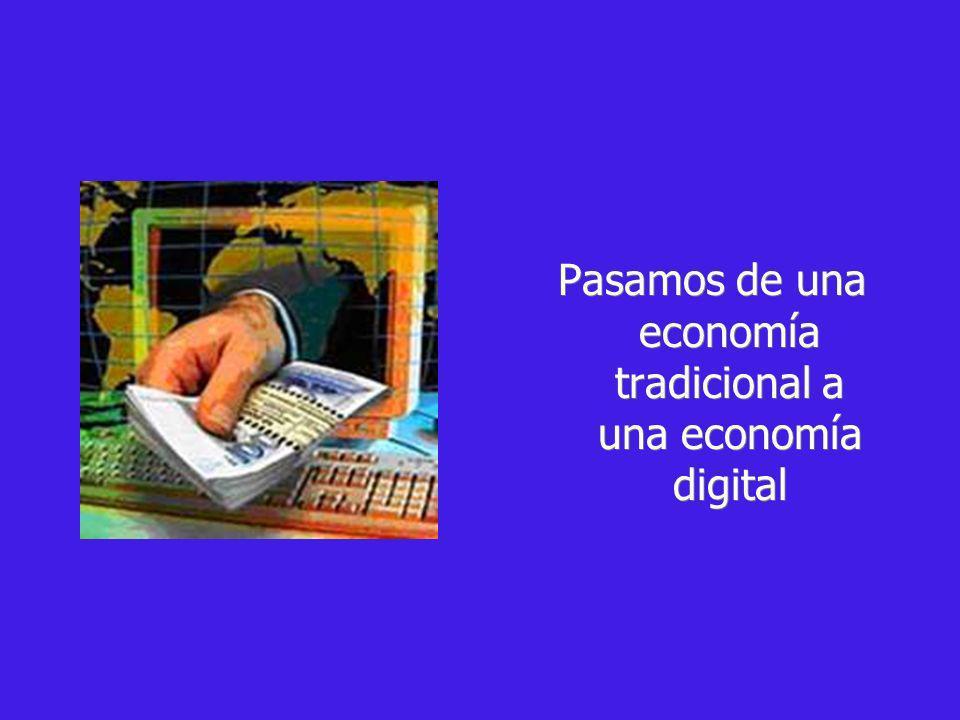Pasamos de una economía tradicional a una economía digital