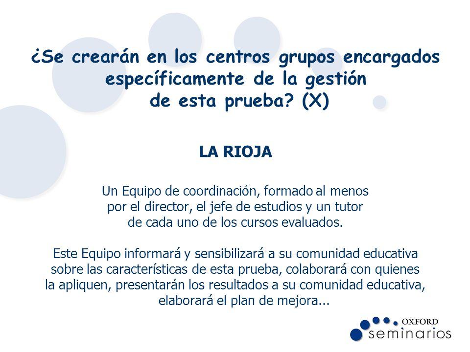 ¿Se crearán en los centros grupos encargados específicamente de la gestión de esta prueba (X)