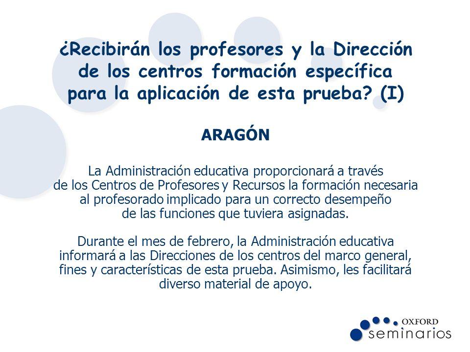 ¿Recibirán los profesores y la Dirección de los centros formación específica para la aplicación de esta prueba (I)