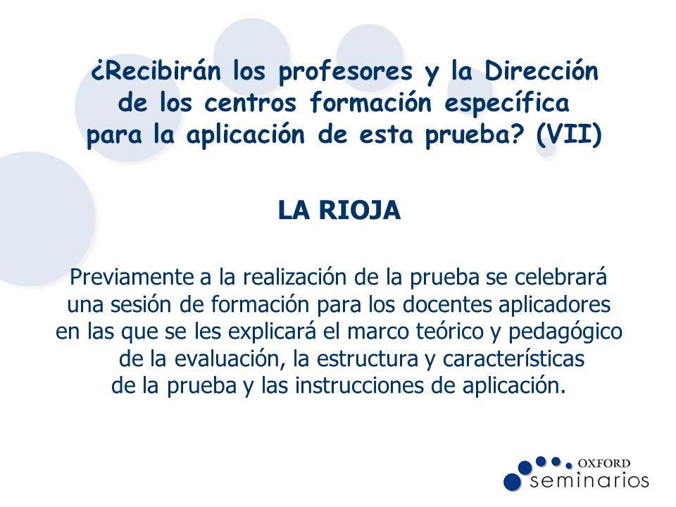 ¿Recibirán los profesores y la Dirección de los centros formación específica para la aplicación de esta prueba (VII)