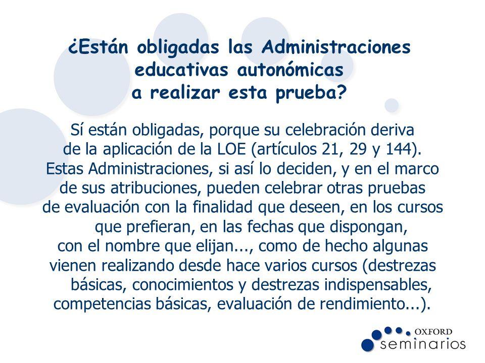 ¿Están obligadas las Administraciones educativas autonómicas a realizar esta prueba