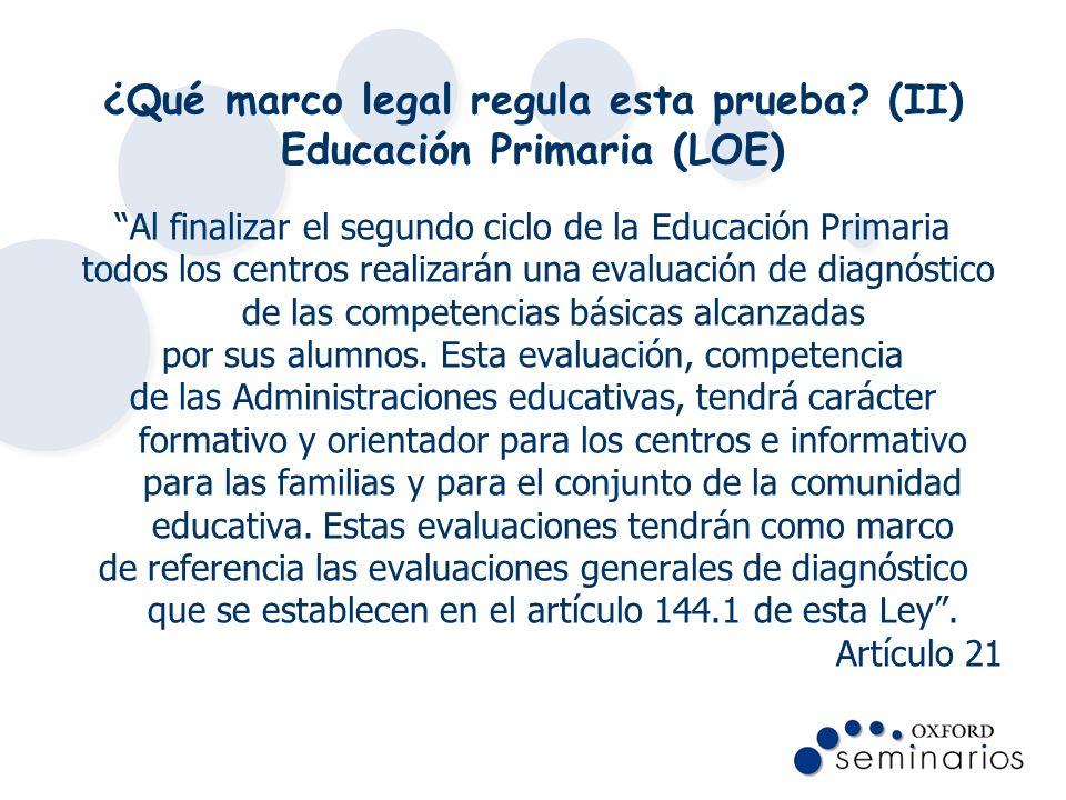 ¿Qué marco legal regula esta prueba (II) Educación Primaria (LOE)